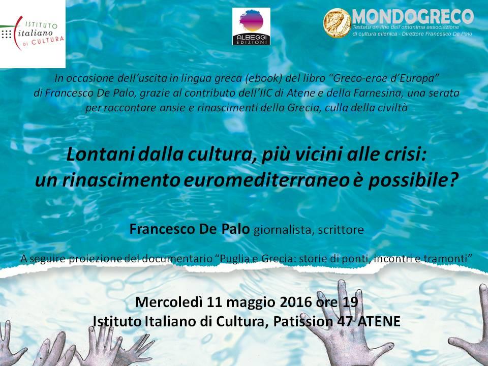 """""""Lontani dalla cultura, più vicini alle crisi: un rinascimento euromediterraneo è possibile?"""""""